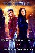 Insurrection (The Athena Lee Chronicles, #5) - Ts Paul