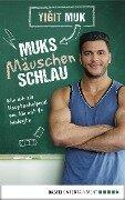 Muksmäuschenschlau - Yigit Muk