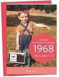 1968 - Ein ganz besonderer Jahrgang Zum 50. Geburtstag -