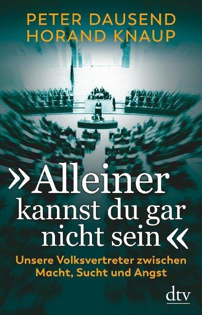 """""""Alleiner kannst du gar nicht sein"""" - Peter Dausend, Horand Knaup"""