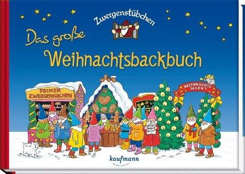 Zwergenstübchen - Das große Weihnachtsbackbuch - Elke Schuster, Timo Schuster
