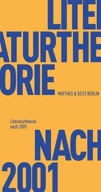 Literaturtheorie nach 2001 -