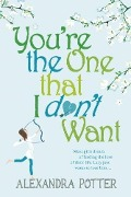 You're the One that I don't want - Alexandra Potter