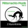 Mitternachts-Morde - 2 Kurz-Krimis - Teil 2 - Henrietta Pazzo