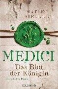 Medici - Das Blut der Königin - Matteo Strukul