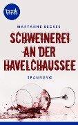 Schweinerei an der Havelchaussee - Maryanne Becker
