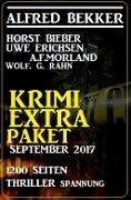 Krimi Extra Paket September 2017 - 1200 Seiten Thriller Spannung - Alfred Bekker, Horst Bieber, Uwe Erichsen, Wolf G. Rahn, A. F. Morland