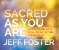 Sacred As You Are - Jeff Foster