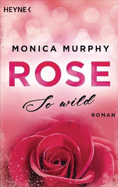 Rose - So wild - Monica Murphy