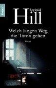 Welch langen Weg die Toten gehen - Reginald Hill