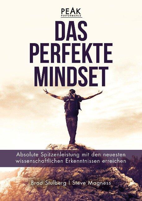 Das perfekte Mindset - Peak Performance - Brad Stulberg, Steve Magness