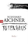 Totenhaus - Bernhard Aichner