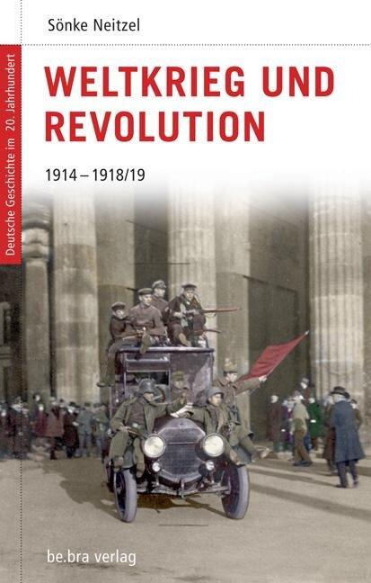 Deutsche Geschichte im 20. Jahrhundert 03. Weltkrieg und Revolution - Sönke Neitzel