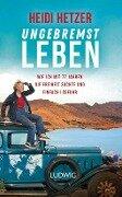 Ungebremst leben - Heidi Hetzer