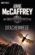 Drachenwege - Anne Mccaffrey, Todd McCaffrey