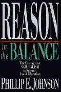 Reason in the Balance - Phillip E. Johnson
