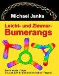 Leicht - und Zimmer-Bumerangs - Michael Janke