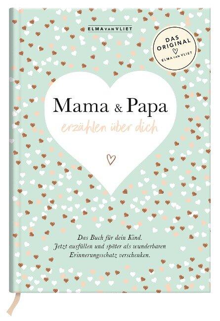 Mama und Papa erzählen über dich - Elma van Vliet