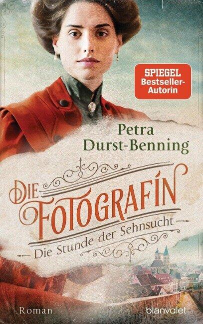 Die Fotografin - Die Stunde der Sehnsucht - Petra Durst-Benning
