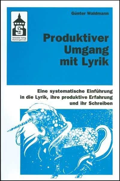 Produktiver Umgang mit Lyrik - Günter Waldmann
