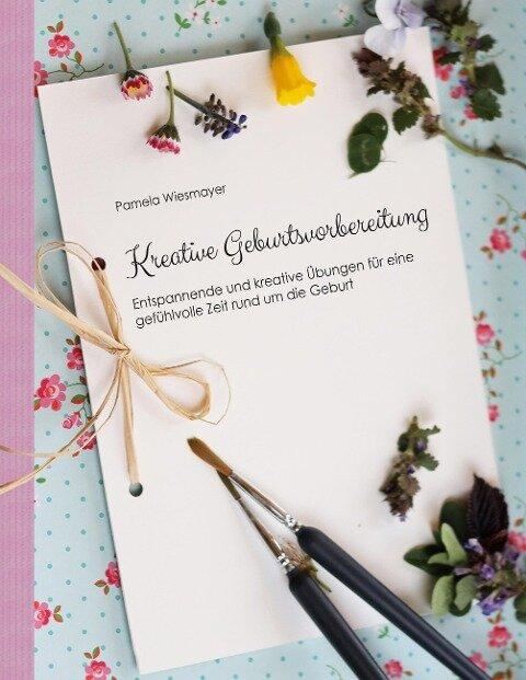 Kreative Geburtsvorbereitung - Pamela Wiesmayer
