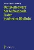 Der Stellenwert der Luftembolie in der modernen Medizin - Hans Joachim Mallach