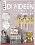 DIY-Ideen, die Ordnung schaffen - Sabine Haag