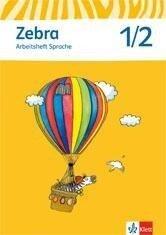Zebra. Arbeitsheft Sprache 1./2. Schuljahr. Neubearbeitung -