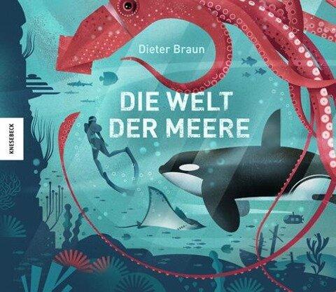 Die Welt der Meere - Dieter Braun