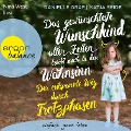 Das gewünschteste Wunschkind aller Zeiten treibt mich in den Wahnsinn - Der entspannte Weg durch Trotzphasen (Ungekürzte Lesung) - Katja Seide, Danielle Graf