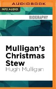 Mulligan's Christmas Stew: A Tasty Serving of Holiday Stories - Hugh Mulligan