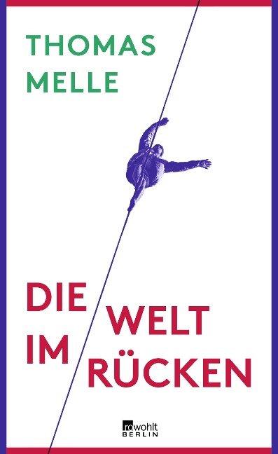 Die Welt im Rücken - Thomas Melle