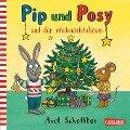 Pip und Posy und der Weihnachtsbaum - Axel Scheffler