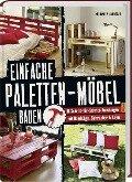 Einfache Paletten-Möbel bauen - Maud Vignane, Alban Lecoanet
