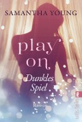 Play On - Dunkles Spiel - Samantha Young