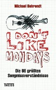 I don't like Mondays - Michael Behrendt