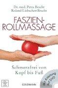 Faszien-Rollmassage - Petra Bracht, Roland Liebscher-Bracht