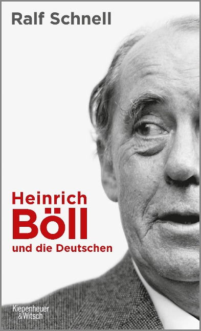Heinrich Böll und die Deutschen - Ralf Schnell