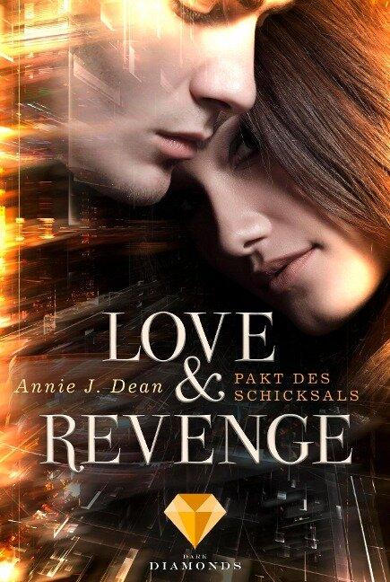 Love & Revenge 2: Pakt des Schicksals - Annie J. Dean