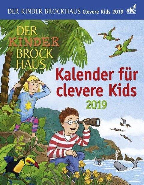 Der Kinder Brockhaus Kalender für clevere Kids - Kalender 2019 - Thomas Huhnold, Christine Kleicke, Achim Ahlgrimm