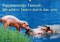 Faszinierende Tierwelt - Mit wilden Tieren durch das Jahr (Wandkalender 2018 DIN A2 quer) - Petra Wegner