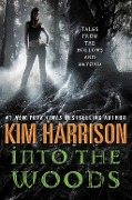 Into the Woods - Kim Harrison