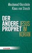 Der andere Prophet - Mouhanad Khorchide, Klaus von Stosch