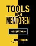 Tools der Mentoren - Tim Ferriss