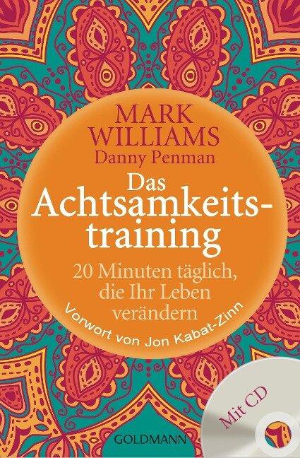 Das Achtsamkeitstraining - Mark Williams, Danny Penman