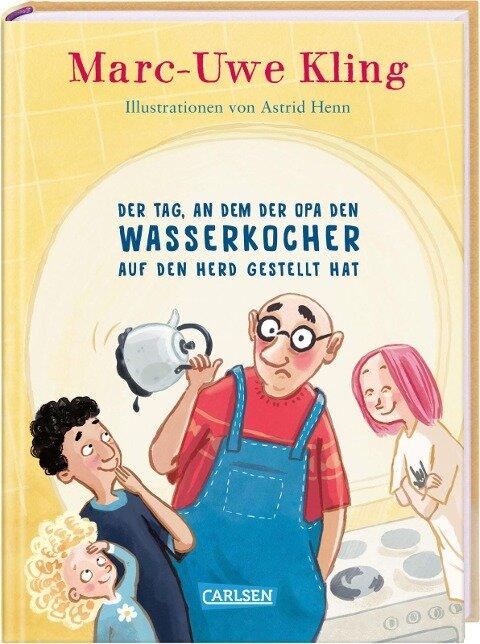 Der Tag, an dem der Opa den Wasserkocher auf den Herd gestellt hat - Marc-Uwe Kling