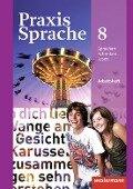 Praxis Sprache 8. Arbeitsheft. Allgemeine Ausgabe -