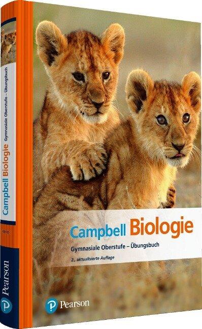 Campbell Biologie Gymnasiale Oberstufe - Übungsbuch - Neil A. Campbell, Jane B. Reece, Lisa A. Urry, Michael L. Cain, Steven A. Wasserman