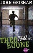 Theo Boone - Unter Verdacht - John Grisham