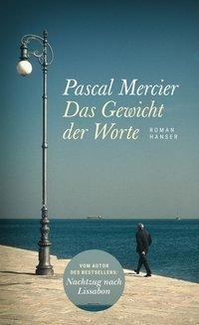 Das Gewicht der Worte - Pascal Mercier